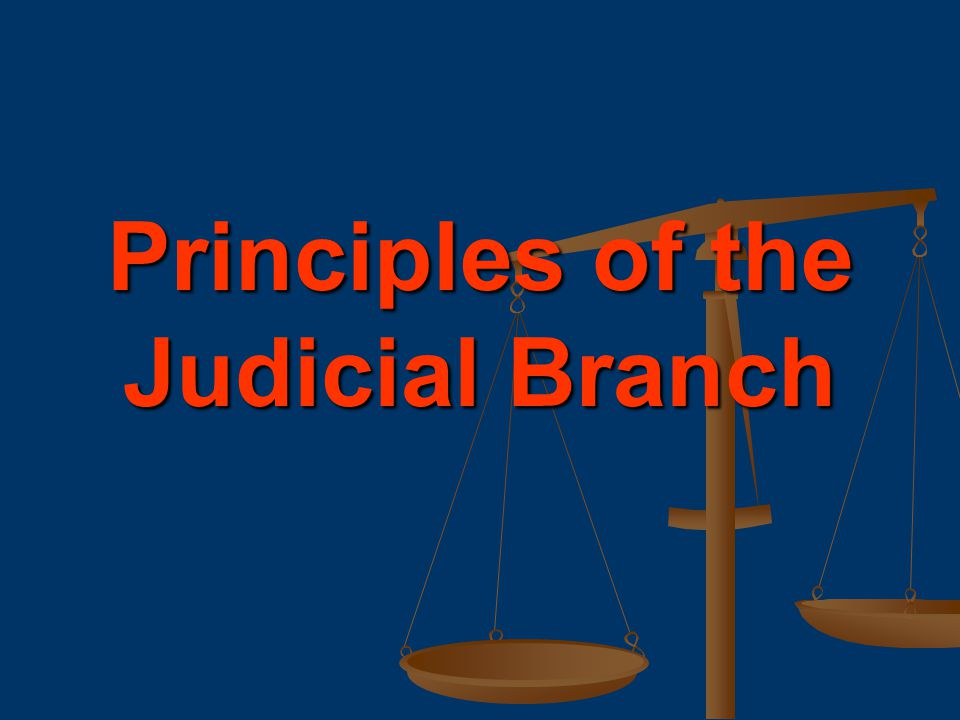 Principles of the Judicial Branch