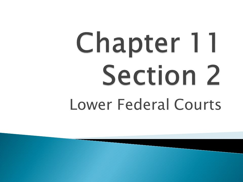 Chapter 11 Section 2 Lower Federal Courts