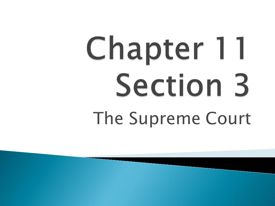 Chapter 11 Section 3 The Supreme Court