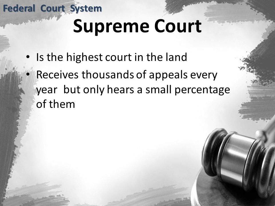 Supreme Court Is the highest court in the land