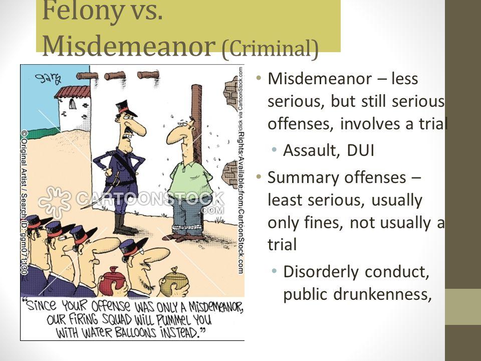 Felony vs. Misdemeanor (Criminal)