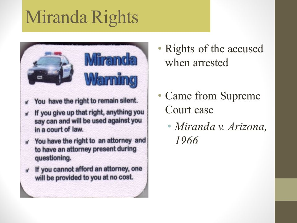 Miranda Rights Rights of the accused when arrested