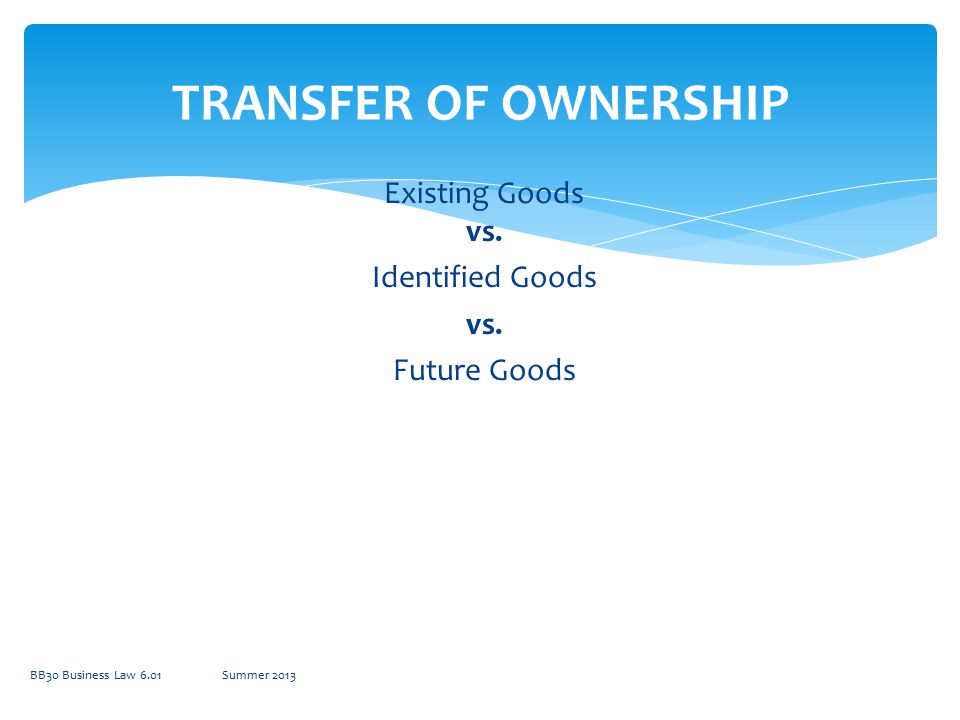 Existing Goods vs. Identified Goods vs. Future Goods
