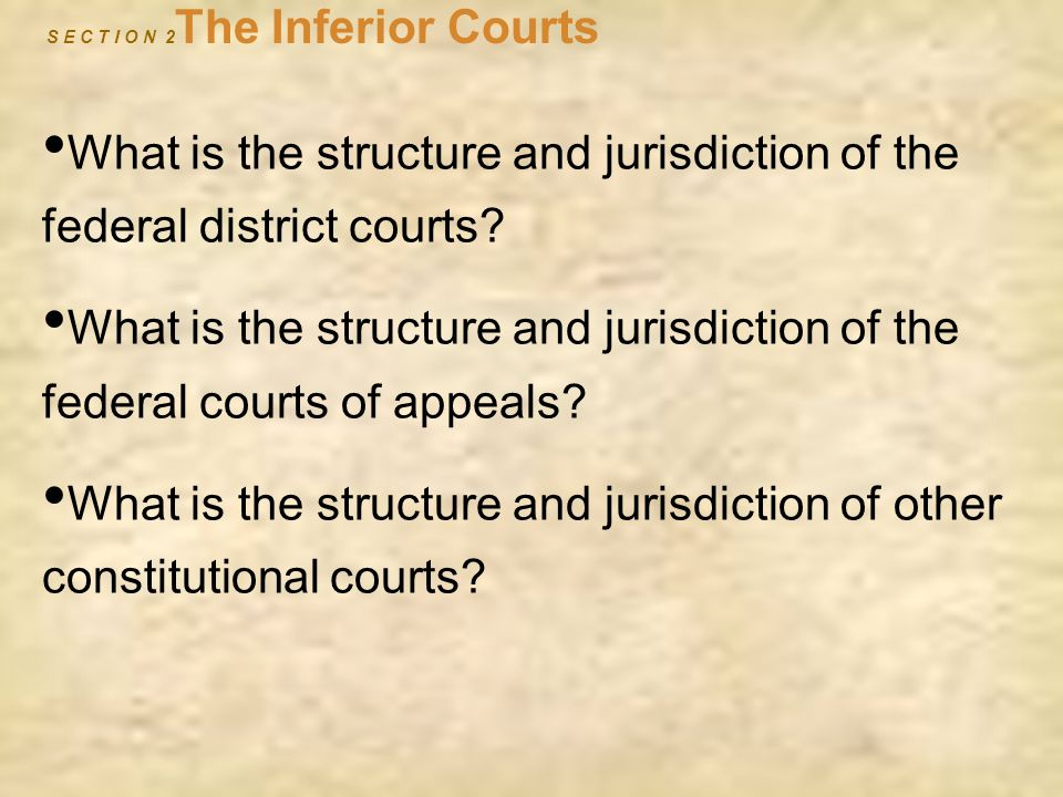 S E C T I O N 2The Inferior Courts