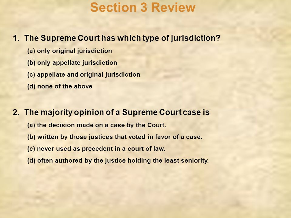 Section 3 Review 1. The Supreme Court has which type of jurisdiction