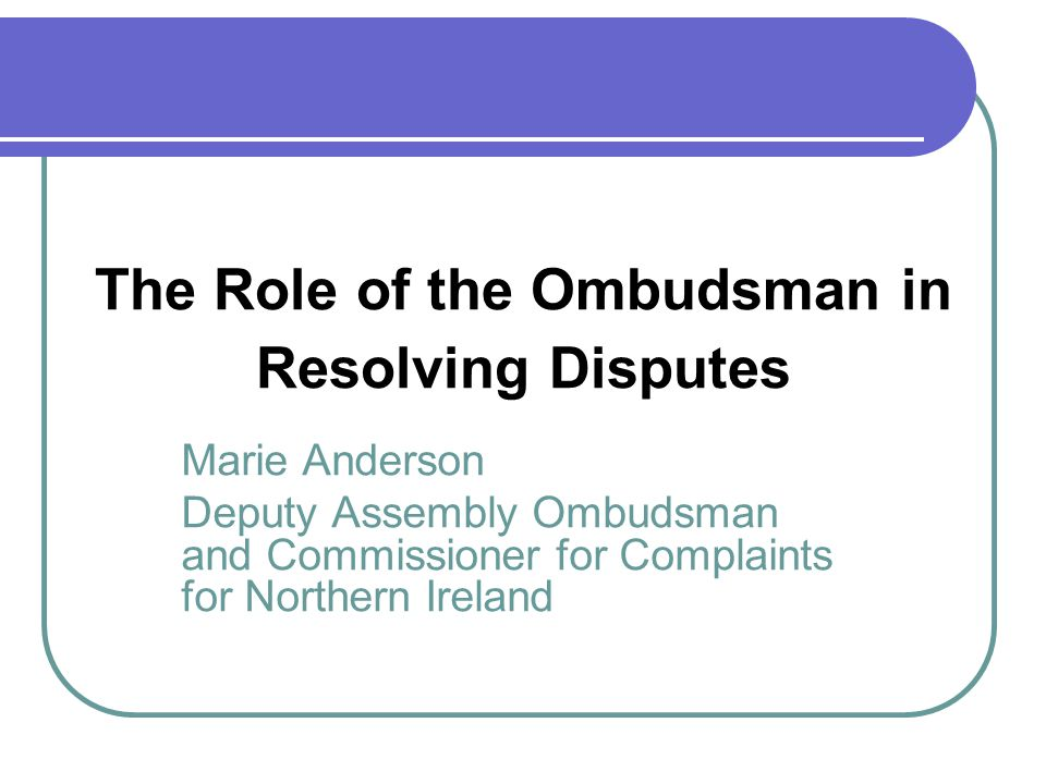The Role of the Ombudsman in Resolving Disputes