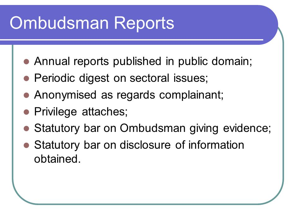 Ombudsman Reports Annual reports published in public domain;