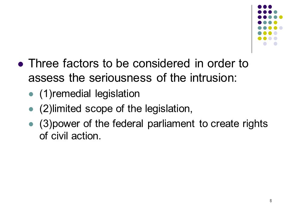 Three factors to be considered in order to assess the seriousness of the intrusion:
