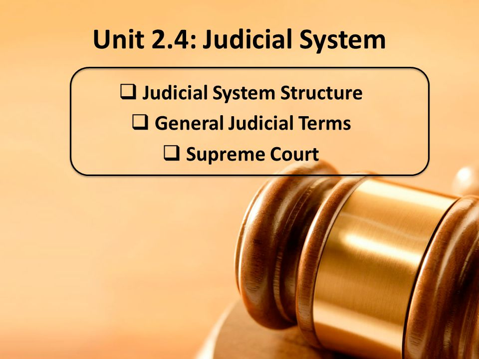 Judicial System Structure General Judicial Terms Supreme Court