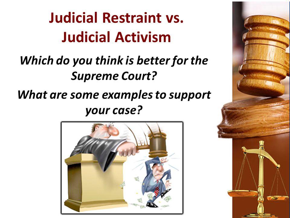 Judicial Restraint vs. Judicial Activism