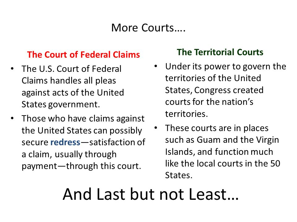 And Last but not Least… More Courts…. The Territorial Courts