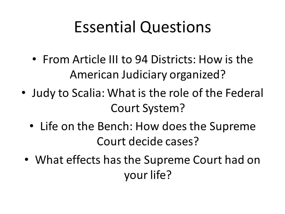 Essential Questions From Article III to 94 Districts: How is the American Judiciary organized