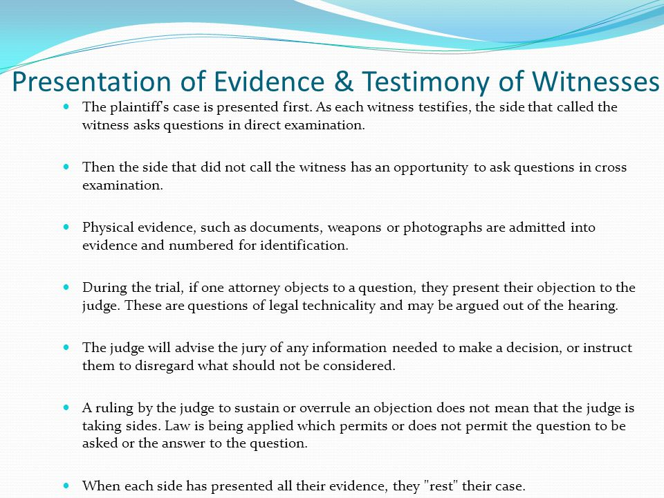 Presentation of Evidence & Testimony of Witnesses