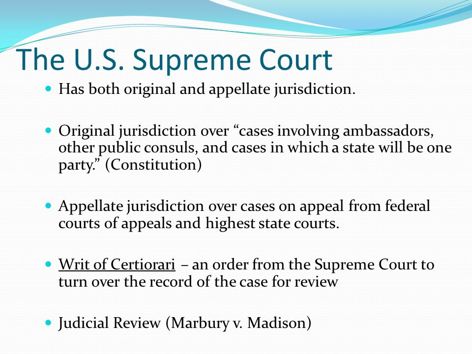The U.S. Supreme Court Has both original and appellate jurisdiction.