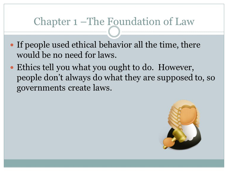 Chapter 1 –The Foundation of Law