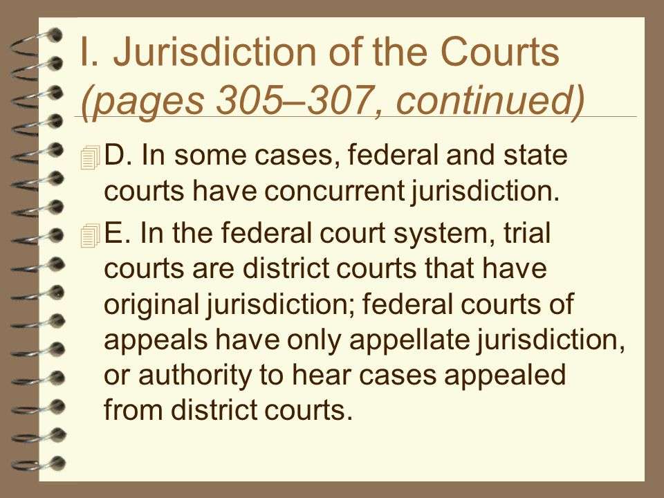 I. Jurisdiction of the Courts (pages 305–307, continued)