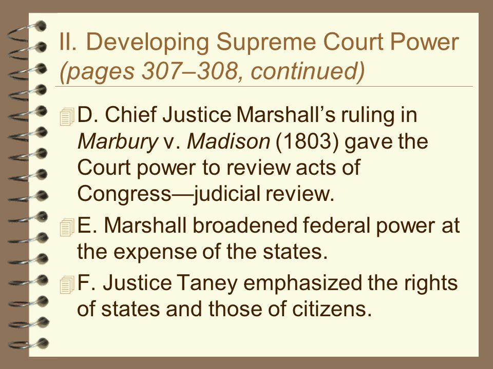 II. Developing Supreme Court Power (pages 307–308, continued)