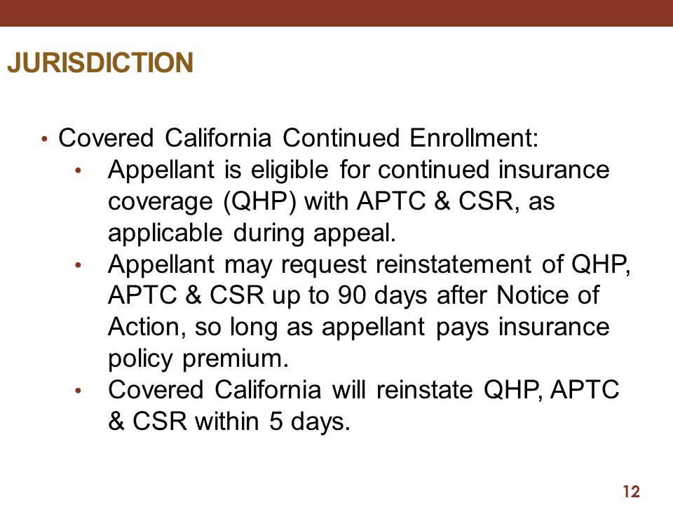 JURISDICTION Covered California Continued Enrollment: