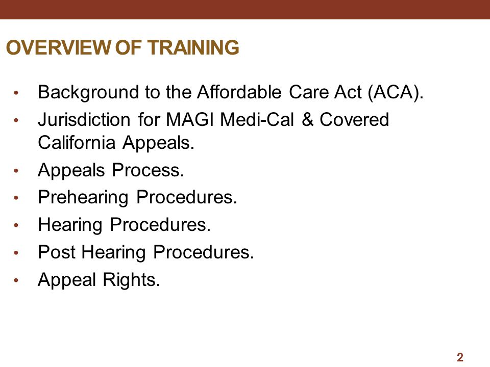 OVERVIEW OF TRAINING Background to the Affordable Care Act (ACA).