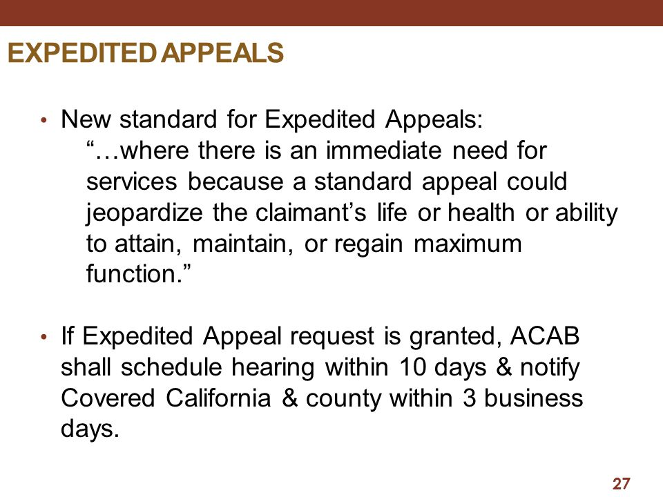 EXPEDITED APPEALS New standard for Expedited Appeals:
