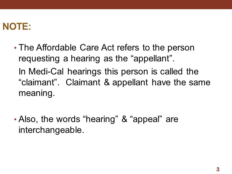 NOTE: The Affordable Care Act refers to the person requesting a hearing as the appellant .