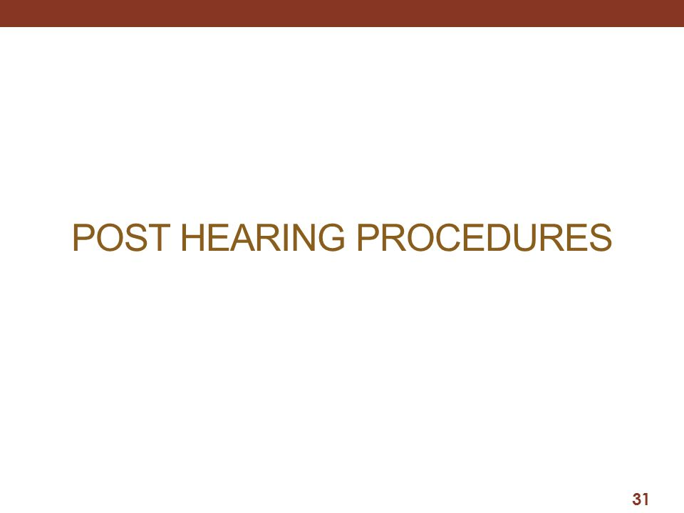 POST HEARING PROCEDURES