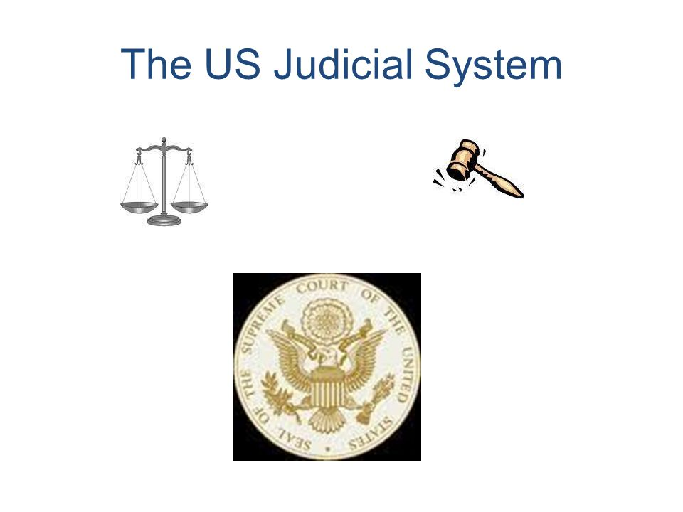 The US Judicial System