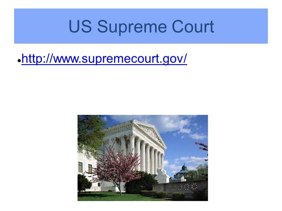 US Supreme Court http://www.supremecourt.gov/