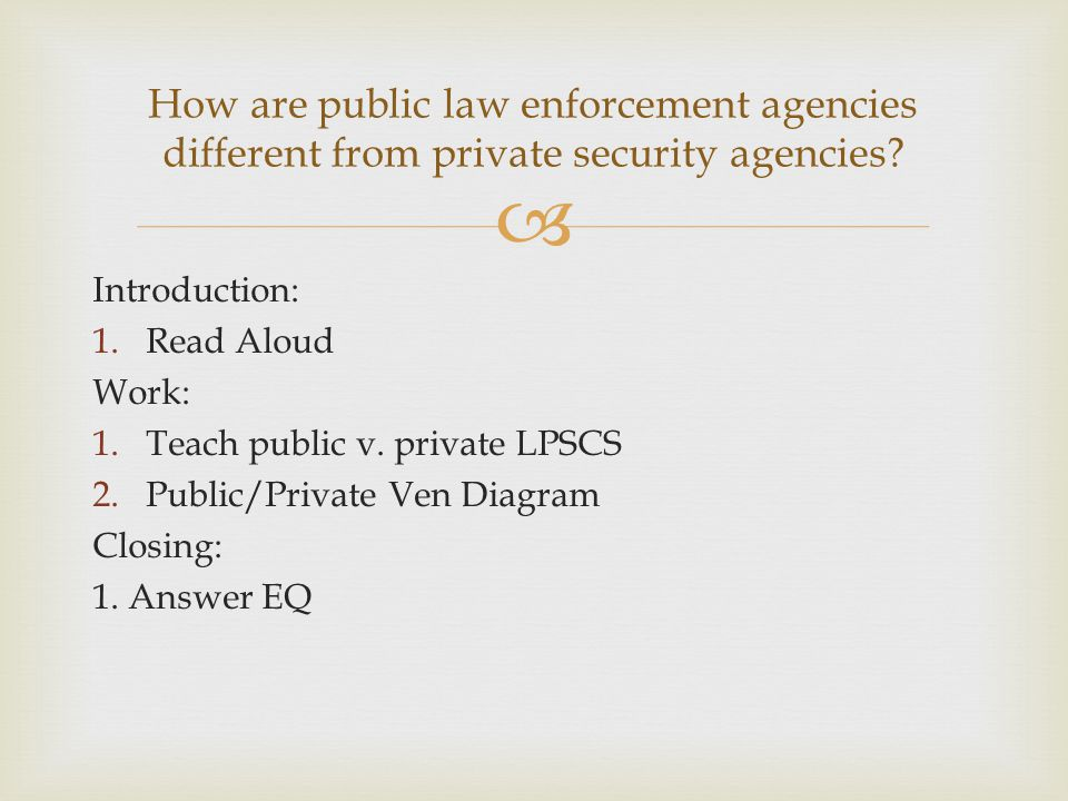 How are public law enforcement agencies different from private security agencies