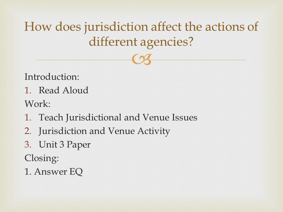 How does jurisdiction affect the actions of different agencies