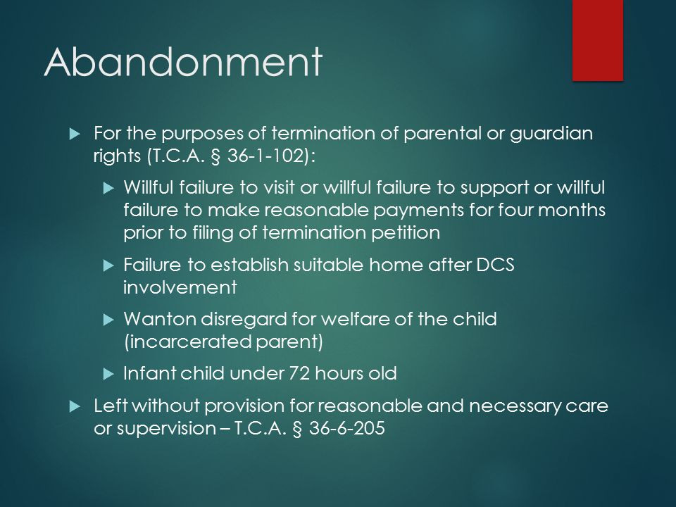 Abandonment For the purposes of termination of parental or guardian rights (T.C.A. § 36-1-102):