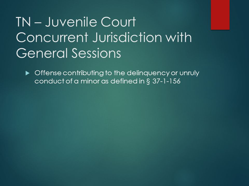 TN – Juvenile Court Concurrent Jurisdiction with General Sessions