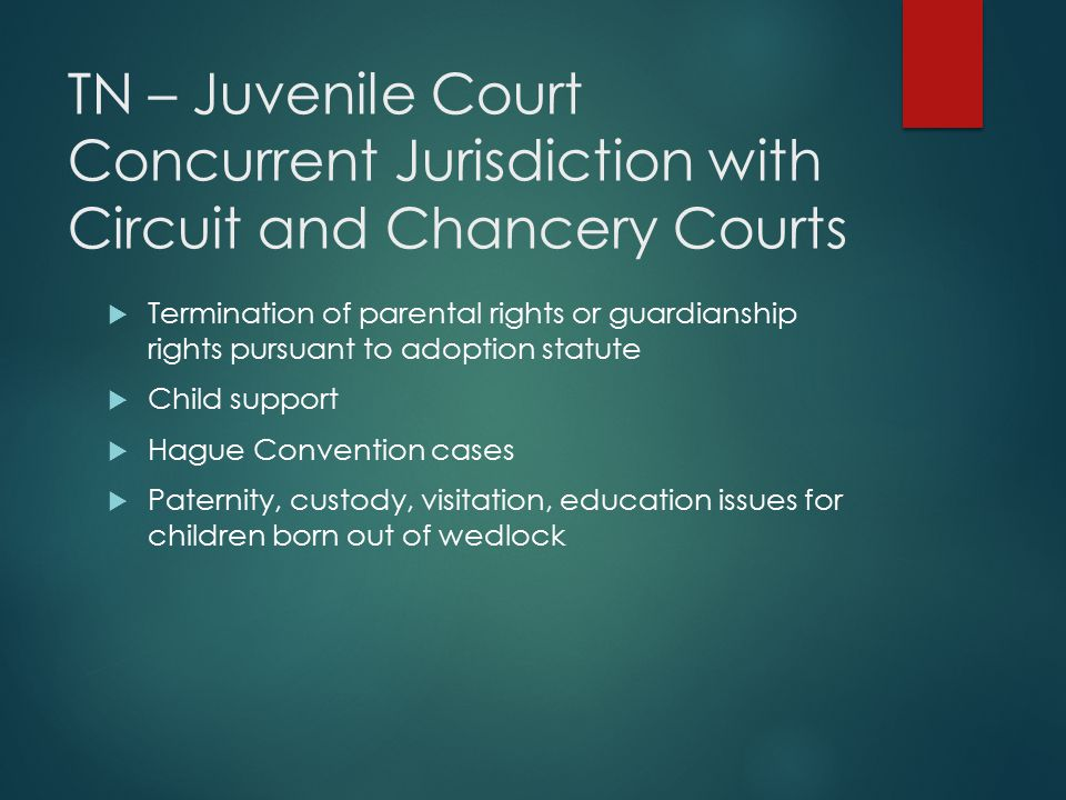 TN – Juvenile Court Concurrent Jurisdiction with Circuit and Chancery Courts
