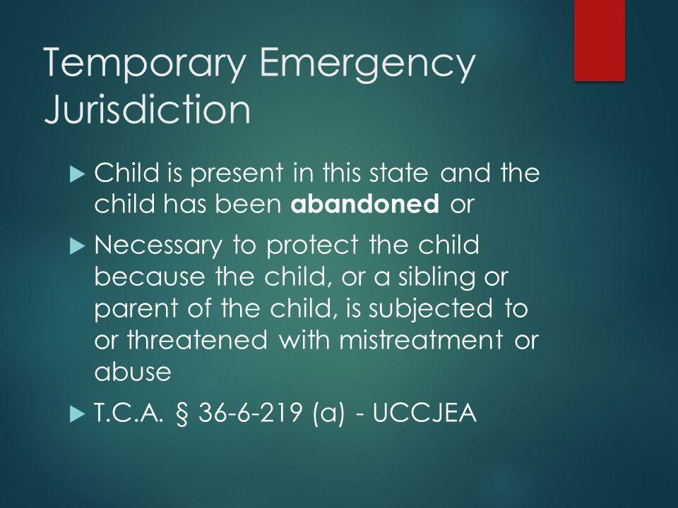 Temporary Emergency Jurisdiction