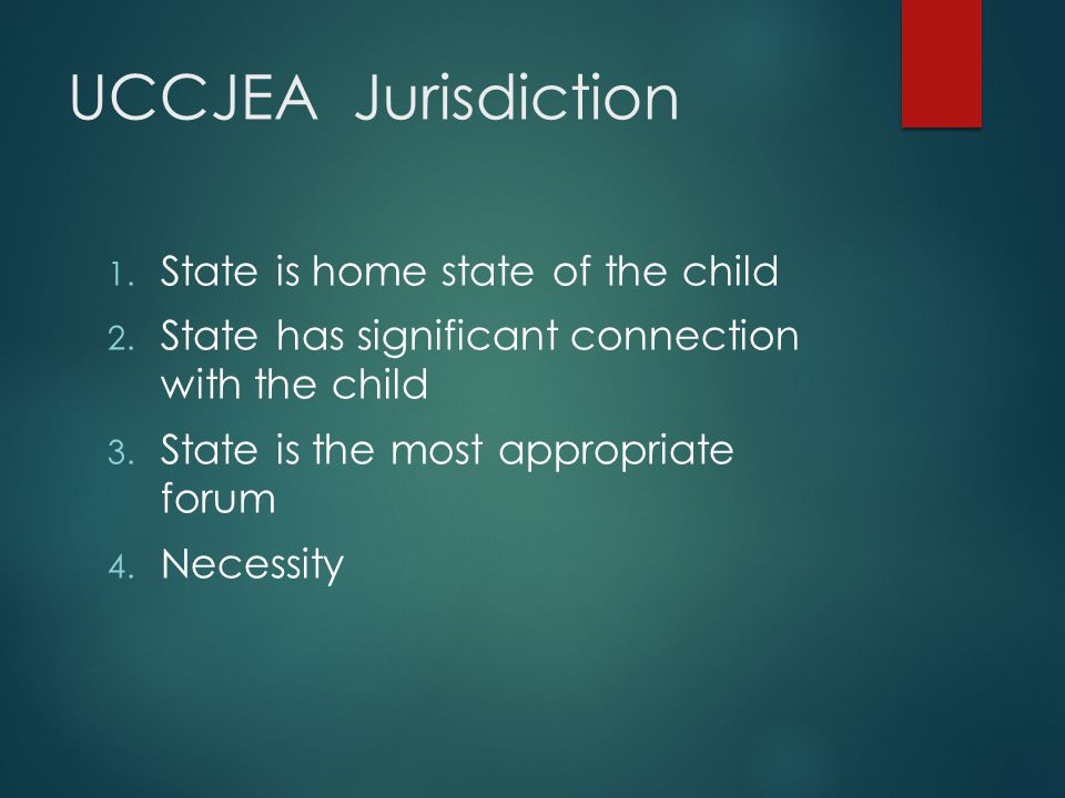 UCCJEA Jurisdiction State is home state of the child