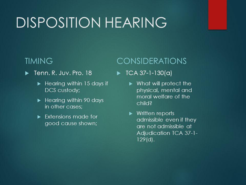 DISPOSITION HEARING TIMING CONSIDERATIONS Tenn. R. Juv. Pro. 18