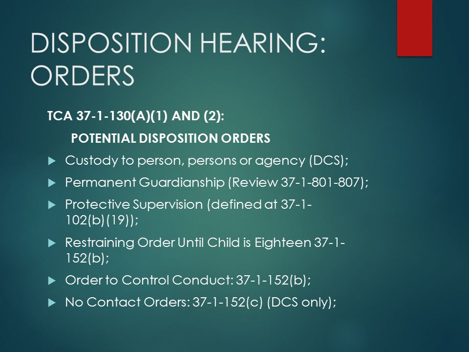 DISPOSITION HEARING: ORDERS