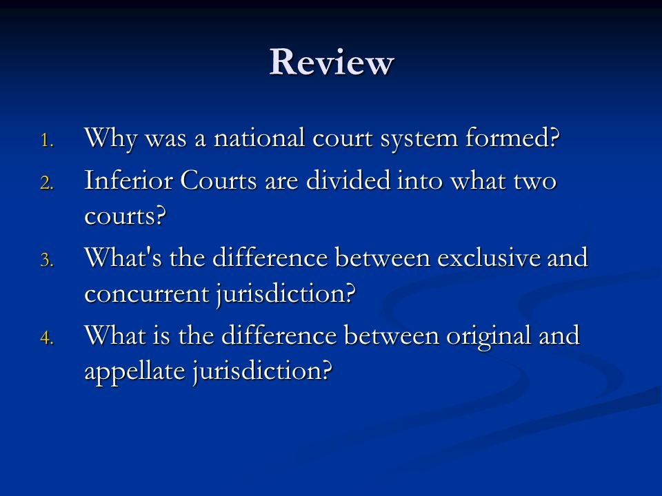 Review Why was a national court system formed