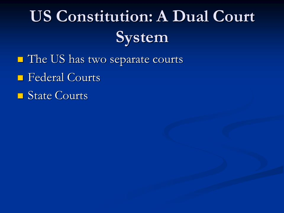 US Constitution: A Dual Court System