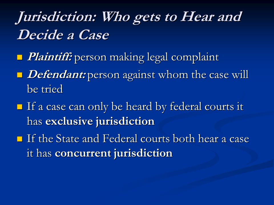 Jurisdiction: Who gets to Hear and Decide a Case
