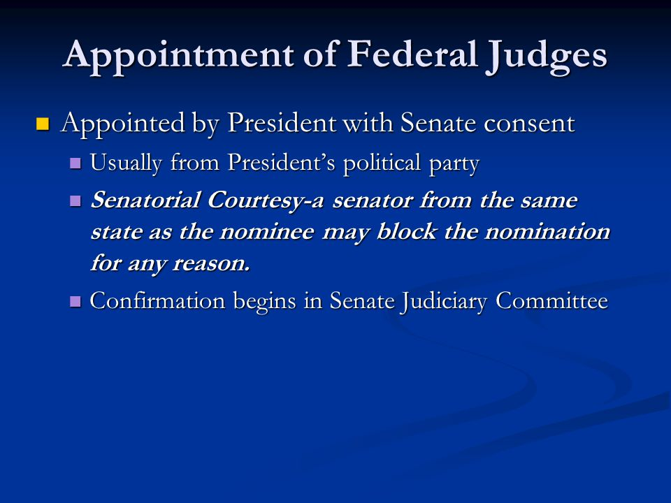presidential appointment of federal judges Should ideology matter in selecting federal judges: appointment of william pryor presidential influences on constitutional change.