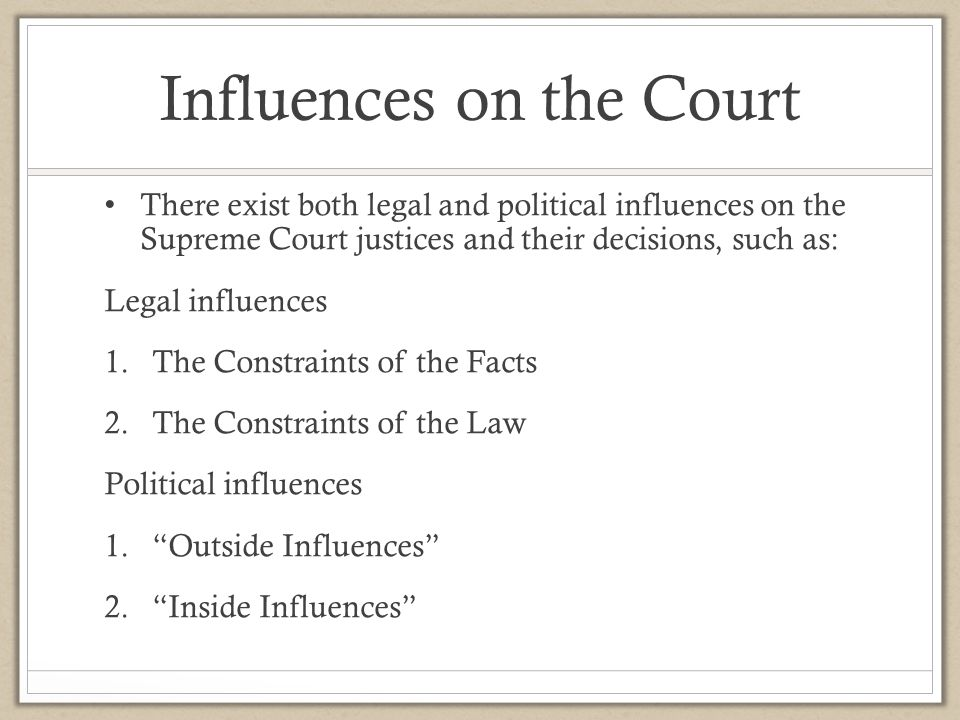 Influences on the Court