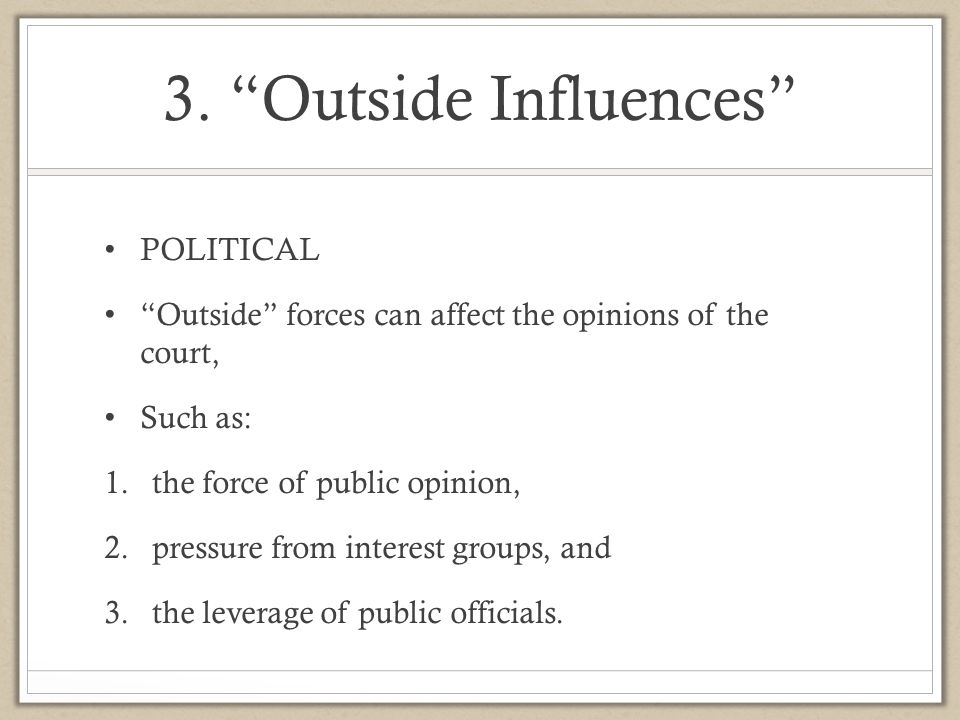 3. Outside Influences POLITICAL