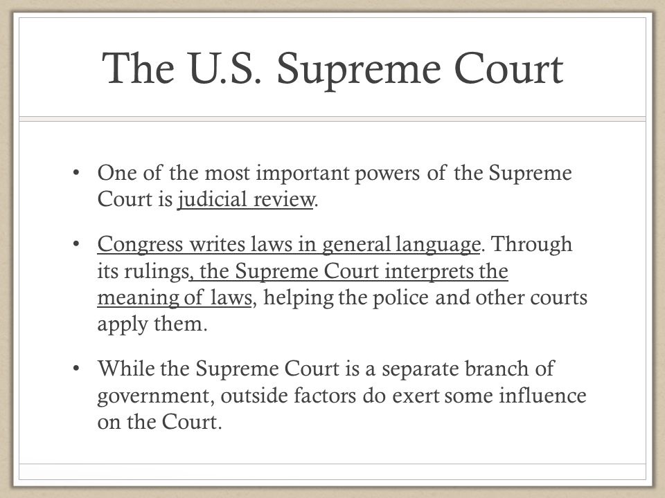 The U.S. Supreme Court One of the most important powers of the Supreme Court is judicial review.