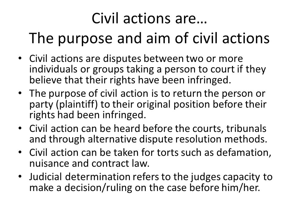 Civil actions are… The purpose and aim of civil actions