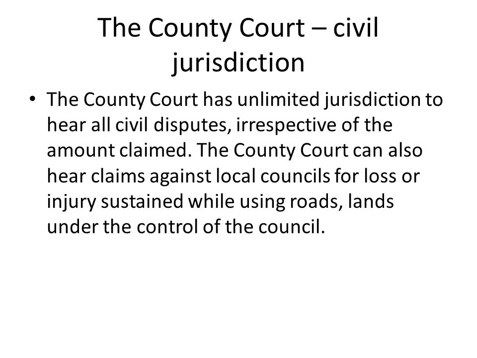 The County Court – civil jurisdiction