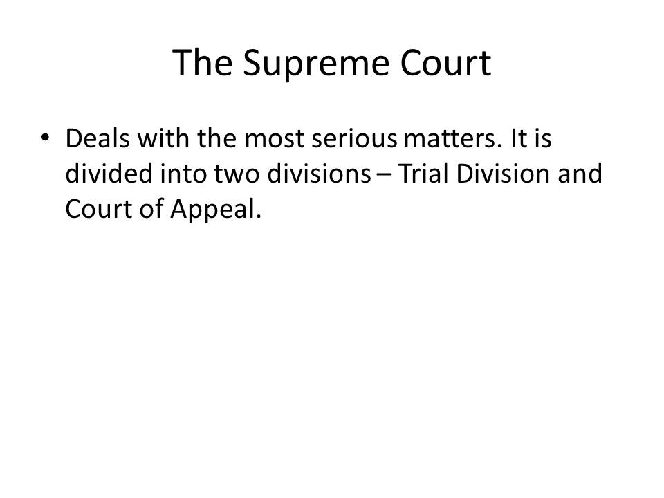 The Supreme Court Deals with the most serious matters.