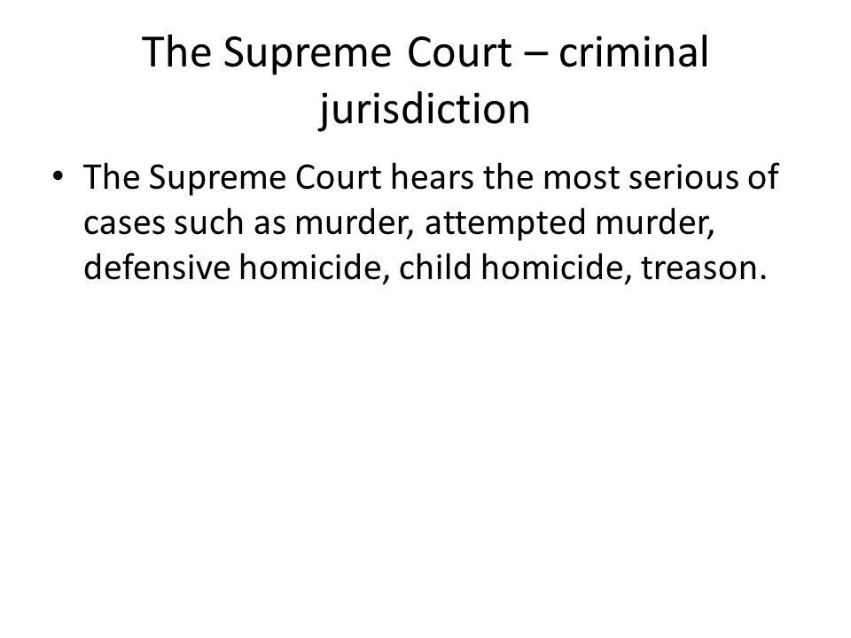The Supreme Court – criminal jurisdiction