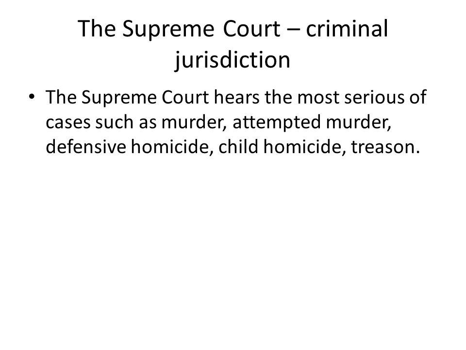The Supreme Court – criminal jurisdiction