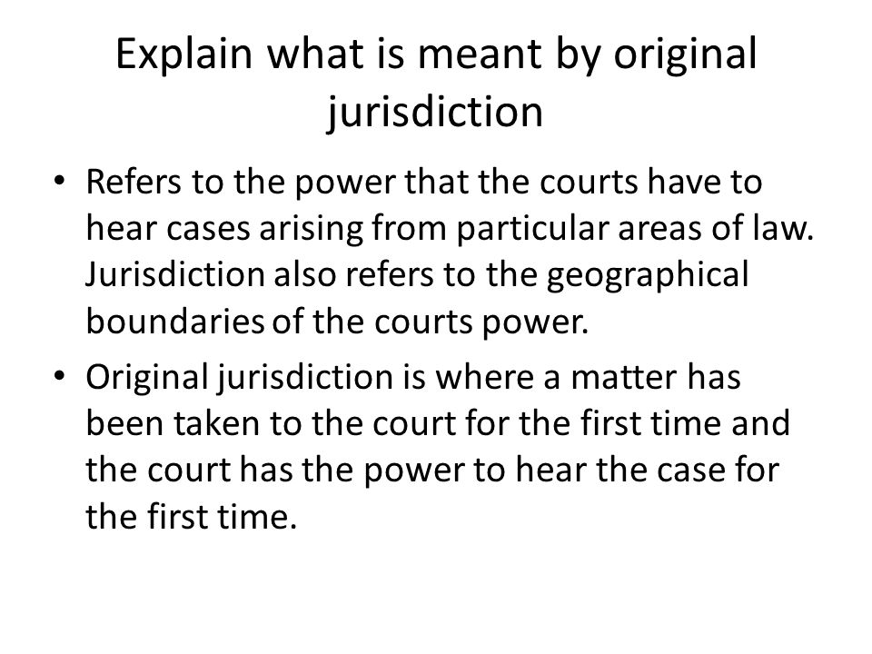 Explain what is meant by original jurisdiction